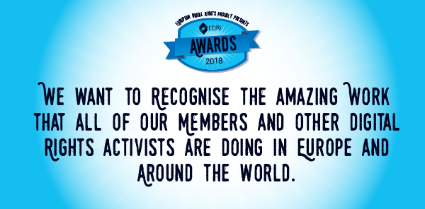 Finally We Want To Recognise The Amazing Work That All Of Our Members And Other Digital Rights Activists Are Doing In Europe Around World