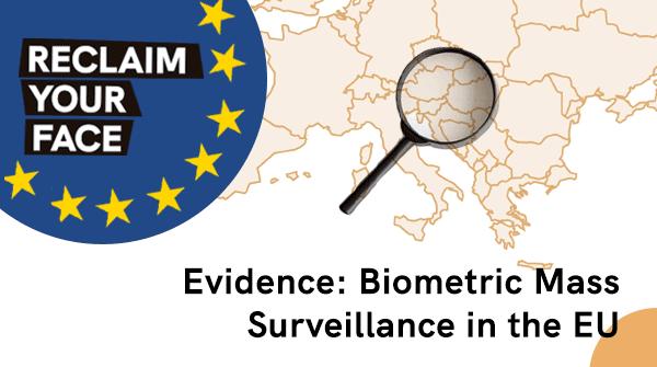 Evidence: Biometric Mass Surveillance in the EU