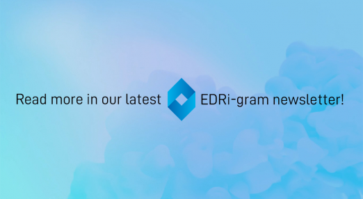 """A simple blue background with a sign reading """"Read more in our latest EDRi-gram newsletter."""""""